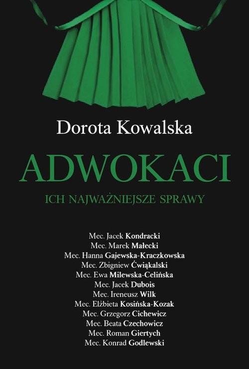 okładka Adwokaci Ich najważniejsze sprawyksiążka |  | Dorota Kowalska