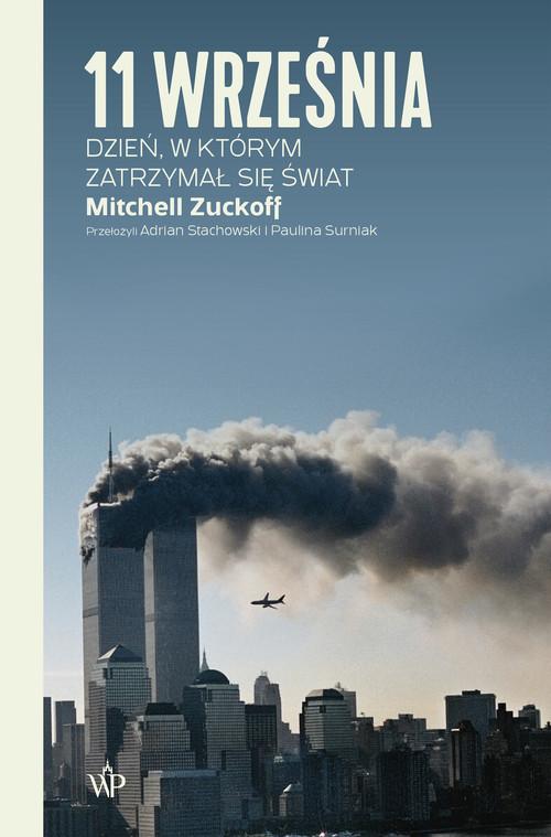 okładka 11 września. Dzień, w którym zatrzymał się świat książka |  | Mitchell Zuckoff