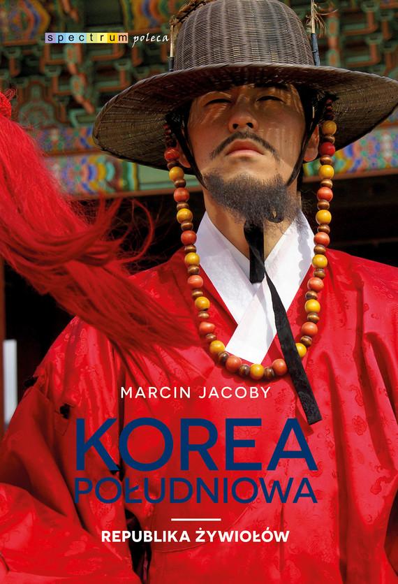 okładka Korea Południowa. Republika żywiołówebook | epub, mobi | Marcin Jacoby