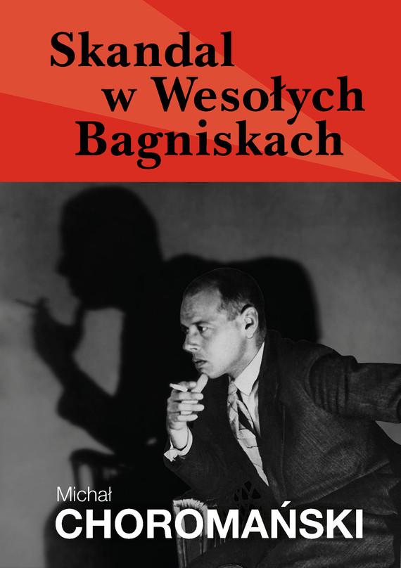 okładka Skandal w Wesołych Bagniskachebook | epub, mobi | Michał Choromański