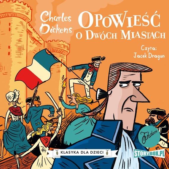 okładka Klasyka dla dzieci. Charles Dickens. Tom 5. Opowieść o dwóch miastachaudiobook | MP3 | Charles Dickens
