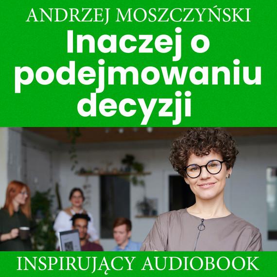 okładka Inaczej o podejmowniu decyzjiaudiobook | MP3 | Andrzej Moszczyński