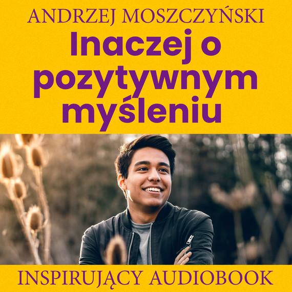 okładka Inaczej o pozytywnym myśleniuaudiobook | MP3 | Andrzej Moszczyński
