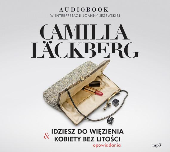 okładka Idziesz do więzienia i Kobiety bez litościaudiobook | MP3 | Camilla Läckberg