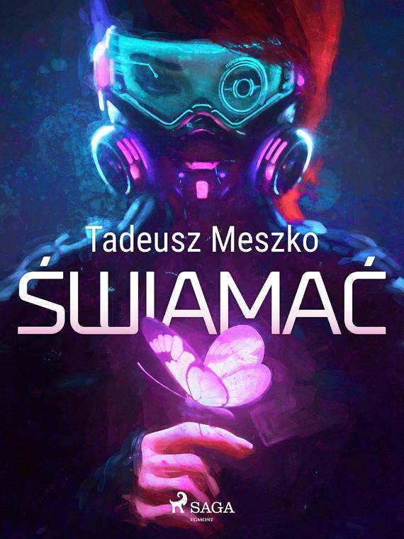 okładka Świamaćebook | epub, mobi | Tadeusz Meszko