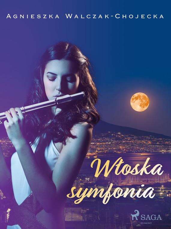 okładka Włoska symfoniaebook | epub, mobi | AGNIESZKA WALCZAK-CHOJECKA