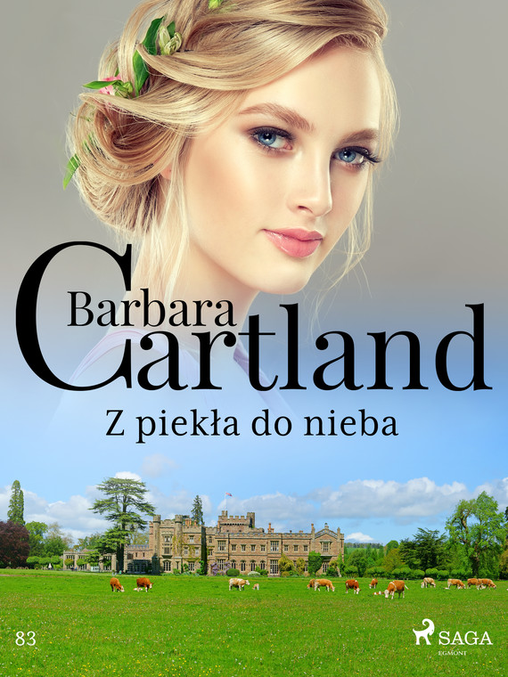 okładka Z piekła do nieba - Ponadczasowe historie miłosne Barbary Cartlandebook | epub, mobi | Cartland Barbara