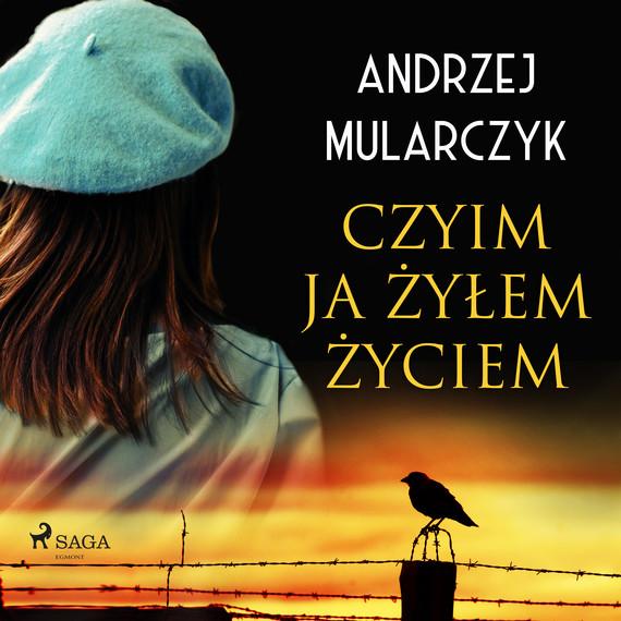 okładka Czyim ja żyłem życiemaudiobook | MP3 | Andrzej Mularczyk
