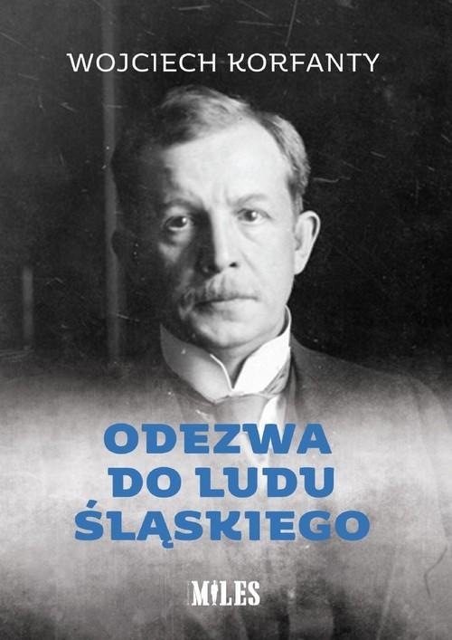 okładka Odezwa do ludu śląskiegoksiążka |  | Wojciech Korfanty