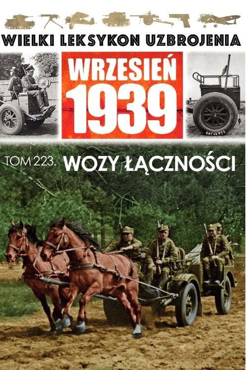 okładka Wielki Leksykon Uzbrojenia. Wrzesień 1939 Tom 223 Wozy łącznościksiążka     