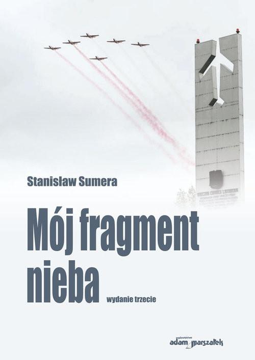 okładka Mój fragment niebaksiążka      Sumera Stanisław