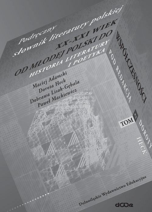 okładka Podręczny słownik literatury polskiej - Od Średniowiecza do Młodej Polski - Tom IIksiążka |  | Heck Dorota