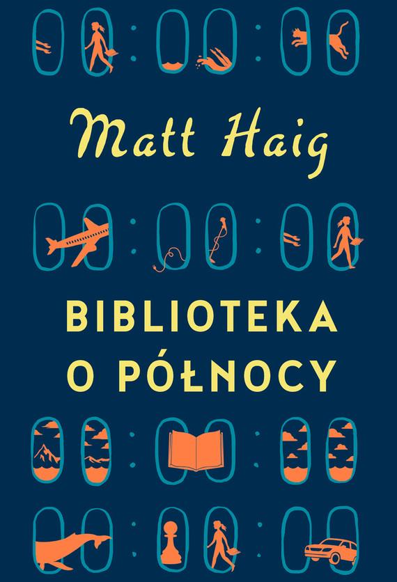 okładka Biblioteka o Północyebook | epub, mobi | Matt Haig
