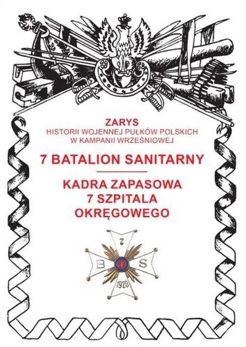 okładka 7 batalion sanitarny Kadra zapasowa 7 Szpitala Okręgowegoksiążka      Dymek Przemysław