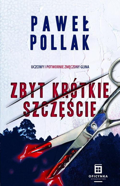 okładka Marek Przygodny Tom 2 Zbyt krótkie szczęścieksiążka |  | Paweł Pollak