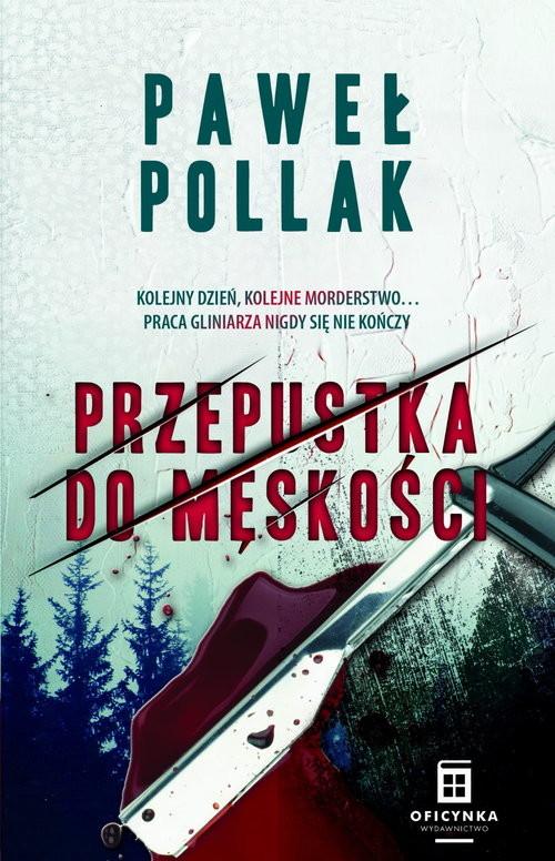okładka Marek Przygodny Tom 3 Przepustka do męskościksiążka      Paweł Pollak