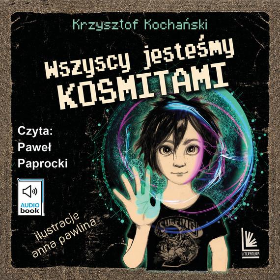 okładka Wszyscy jesteśmy kosmitamiaudiobook | MP3 | Krzysztof Kochański