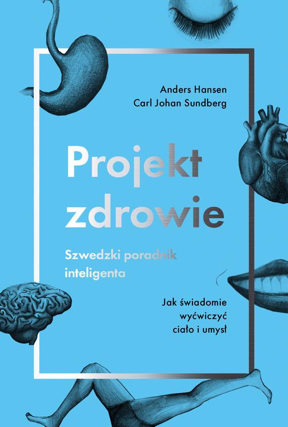okładka Projekt zdrowieebook   epub, mobi   Anders Hansen, Carl Johan Sundberg