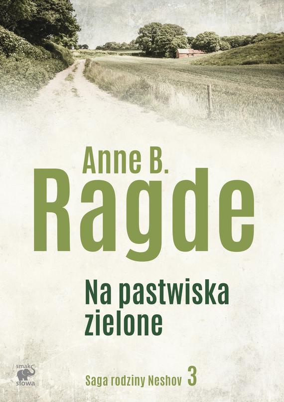 okładka Na pastwiska zieloneebook | epub, mobi | Anne B. Ragde