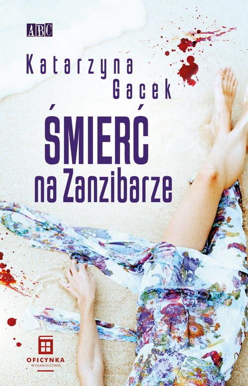 okładka Śmierć na Zanzibarzeksiążka      Katarzyna Gacek