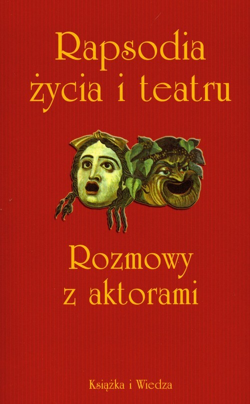okładka Rapsodia życia i teatru Rozmowy z aktorami przeprowadził Krzysztof Lubczyńskiksiążka |  |