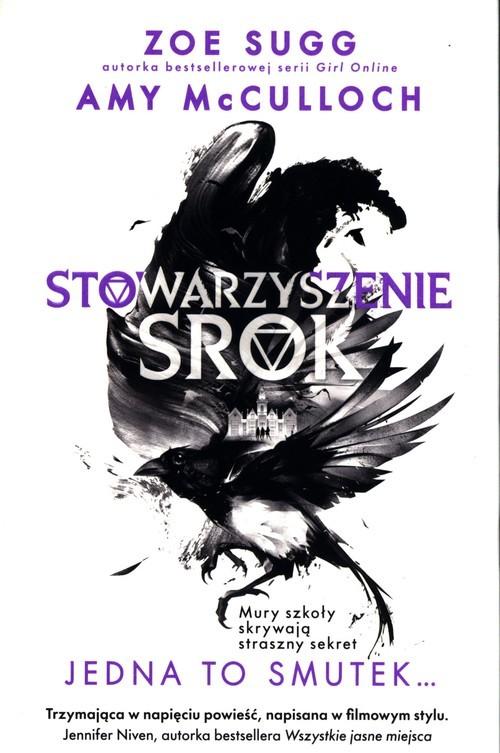 okładka Stowarzyszenie Srok Jedna to smutekksiążka      Zoe Sugg, Amy McCulloch