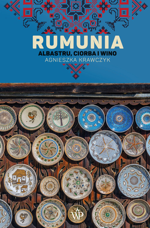 okładka Rumunia. Albastru, ciorba i winoksiążka |  | Agnieszka Krawczyk