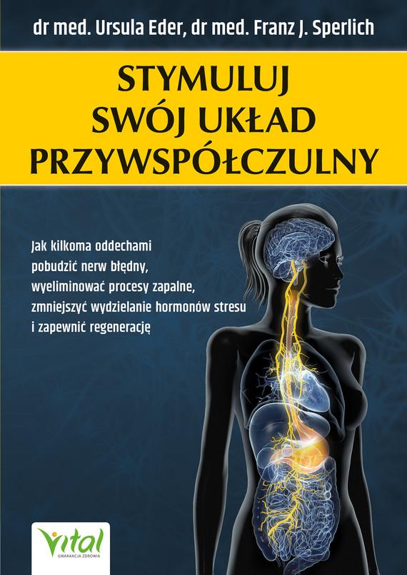 okładka Stymuluj swój układ przywspółczulny - PDFebook | pdf | dr med. Ursula Eder, dr med. Franz Sperlich
