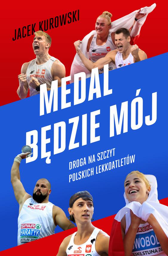 okładka Medal będzie mój.  Droga na szczyt polskich lekkoatletówebook | epub, mobi | Jacek Kurowski