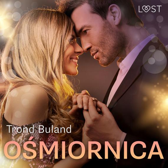 okładka Ośmiornica - opowiadanie erotyczneaudiobook | MP3 | Trond Buland