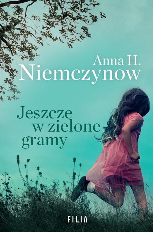 okładka Jeszcze w zielone gramy Wielkie Literyksiążka      Niemczynow Anna H.
