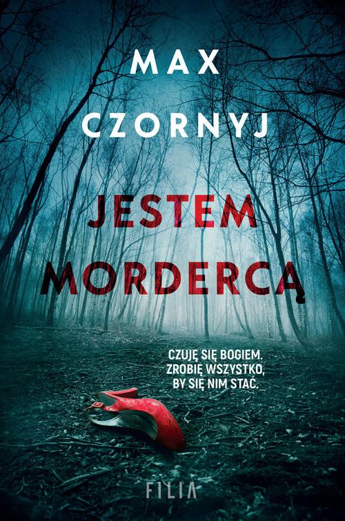 okładka Jestem mordercą Wielkie Literyksiążka      Max Czornyj