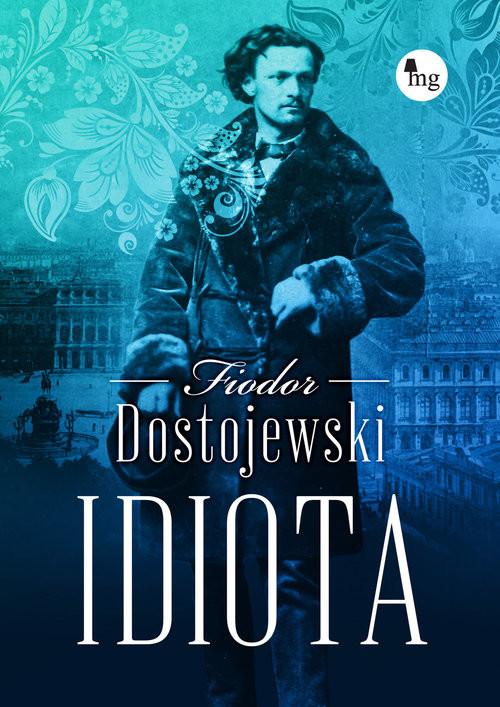 okładka Idiotaksiążka |  | Fiodor Dostojewski