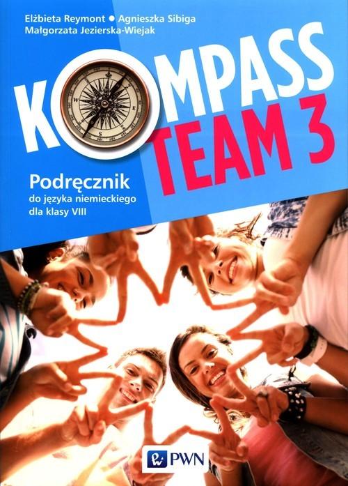 okładka Kompass Team 3 Podręcznik do języka niemieckiego dla klasy 8 Szkoła podstawowaksiążka      Elżbieta Reymont, Agnieszka Sibiga, Małgorzata Jezierska-Wiejak