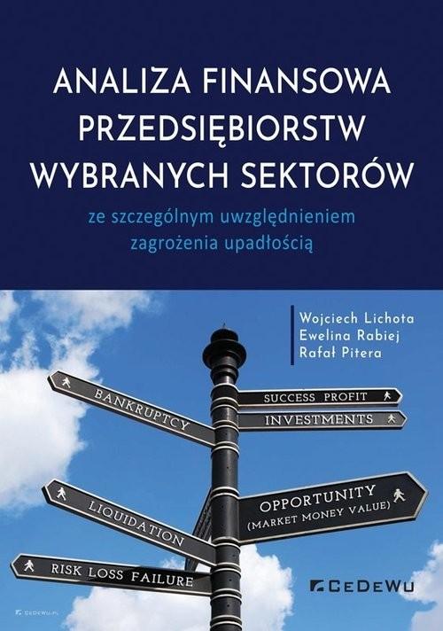 okładka Analiza finansowa przedsiębiorstw wybranych sektorów ze szczególnym uwzględnieniem zagrożenia upadłościąksiążka |  | Lichota Wojciech, Ewelina Rabiej, Pitera Rafał