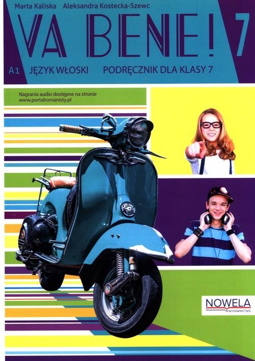 okładka Va bene! 7 Podręcznik Szkoła podstawowaksiążka |  | Kaliska Marta, Aleksandra Kostecka-Szewc