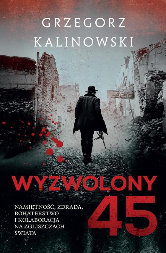 okładka Wyzwolony 45ebook | epub, mobi | Grzegorz Kalinowski