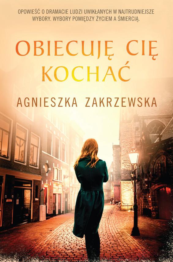 okładka Obiecuję cię kochaćebook | epub, mobi | Agnieszka Zakrzewska