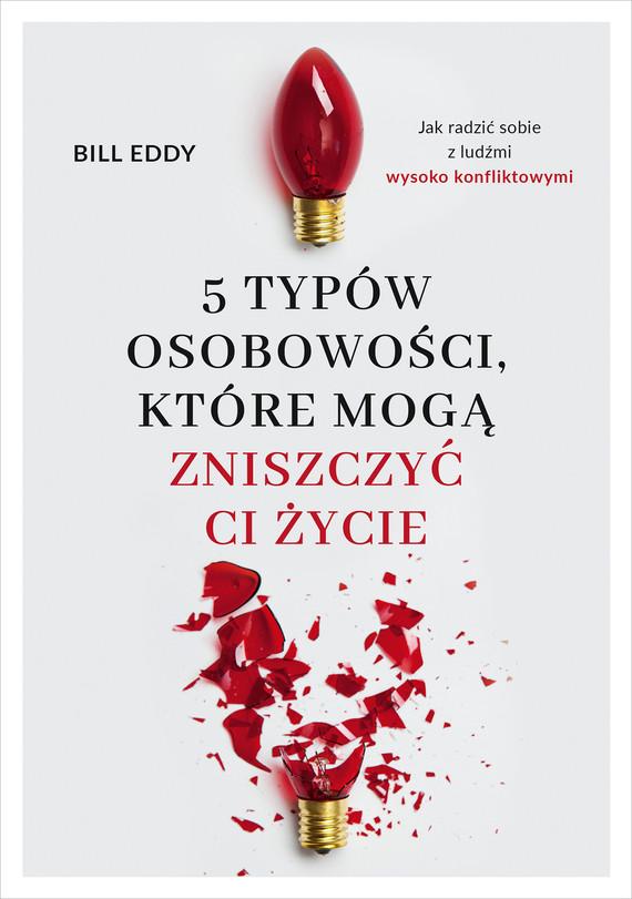 okładka 5 typów osobowości, które mogą zniszczyć ci życieebook   epub, mobi   Bill Eddy