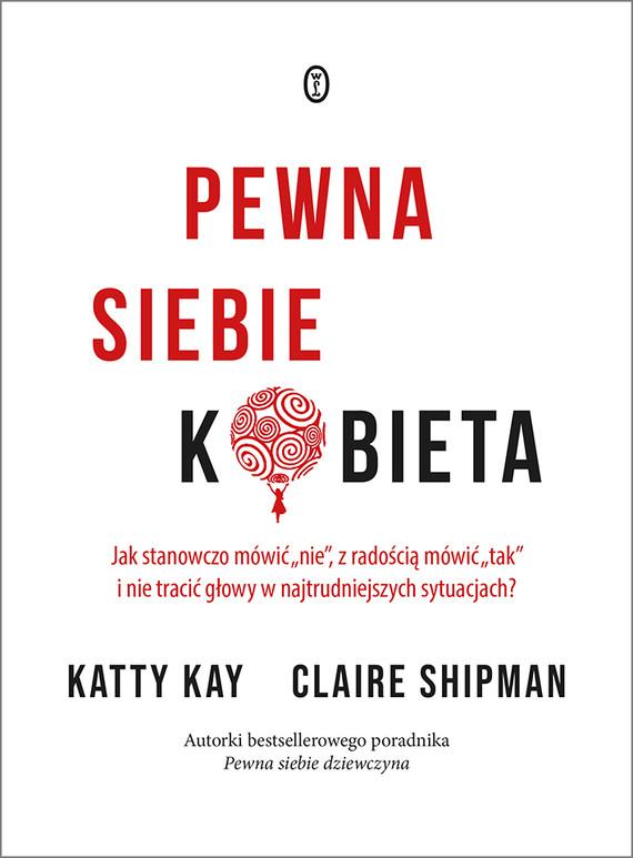 okładka Pewna siebie kobietaebook | epub, mobi | Claire Shipman, Katty Kay