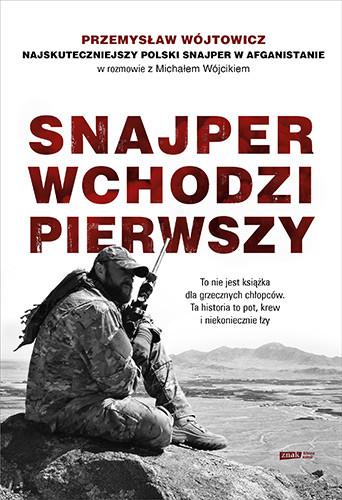 okładka Snajper wchodzi pierwszy książka |  | Michał Wójcik, Przemysław Wójtowicz