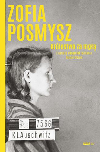 okładka Królestwo za mgłą (2021) książka      Zofia Posmysz, Michał Wójcik