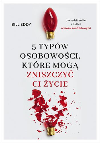 okładka 5 typów osobowości, które mogą zniszczyć ci życie książka |  | Eddy Bill