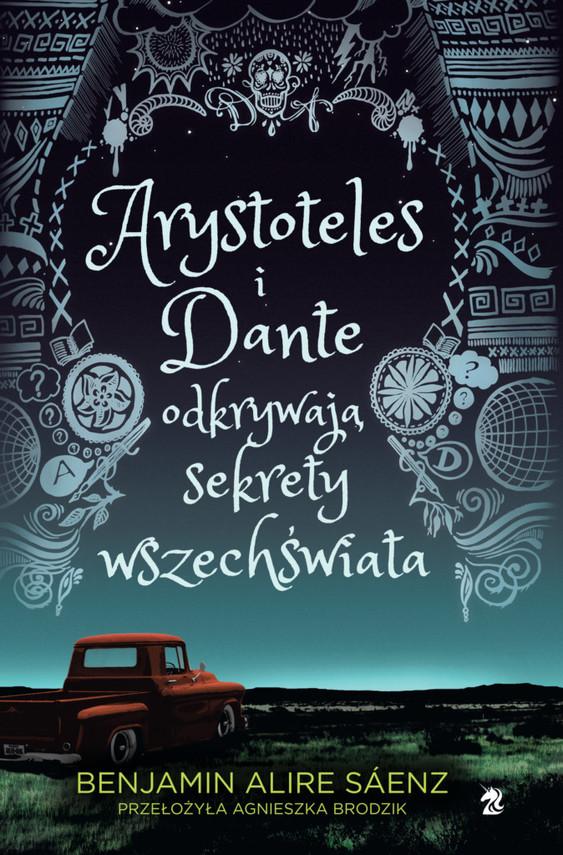 okładka Arystoteles i Dante odkrywają sekrety wszechświataksiążka      Saenz BenjaminAlire