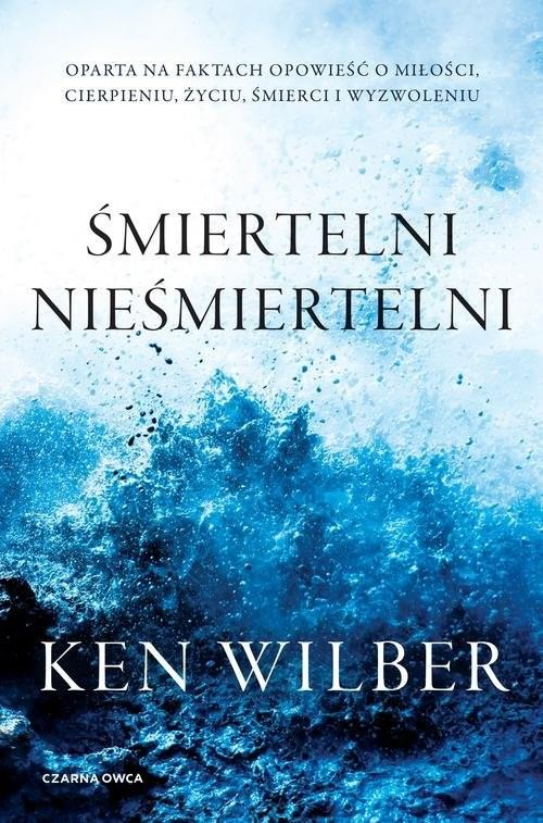 okładka Śmiertelni nieśmiertelniksiążka |  | Ken Wilber