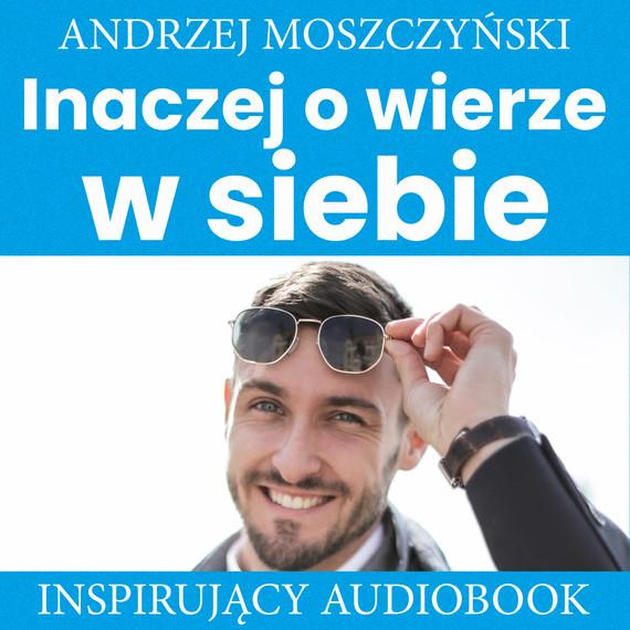 okładka Inaczej o wierze w siebieaudiobook   MP3   Andrzej Moszczyński