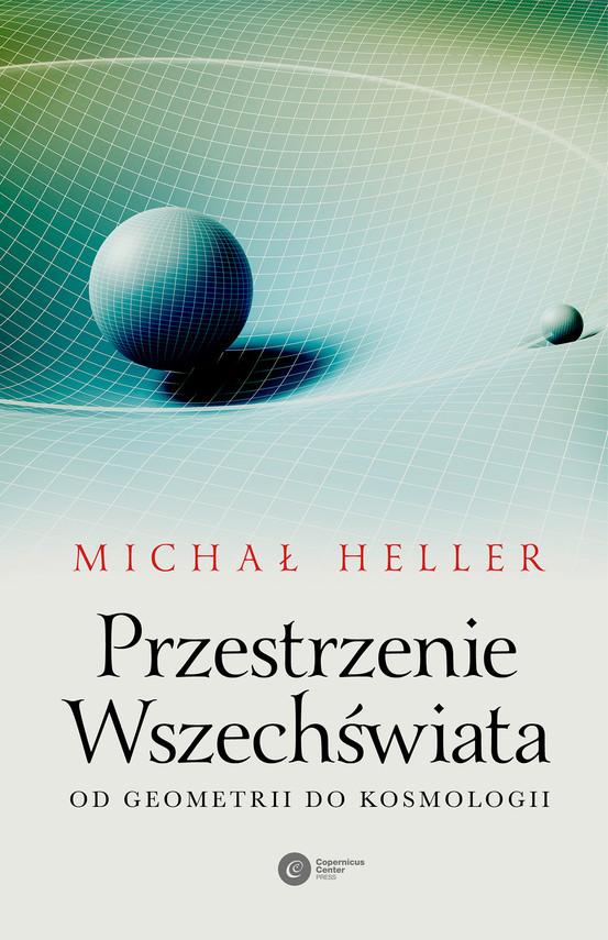 okładka Przestrzenie Wszechświata. Od geometrii do kosmologii książka |  | Michał Heller
