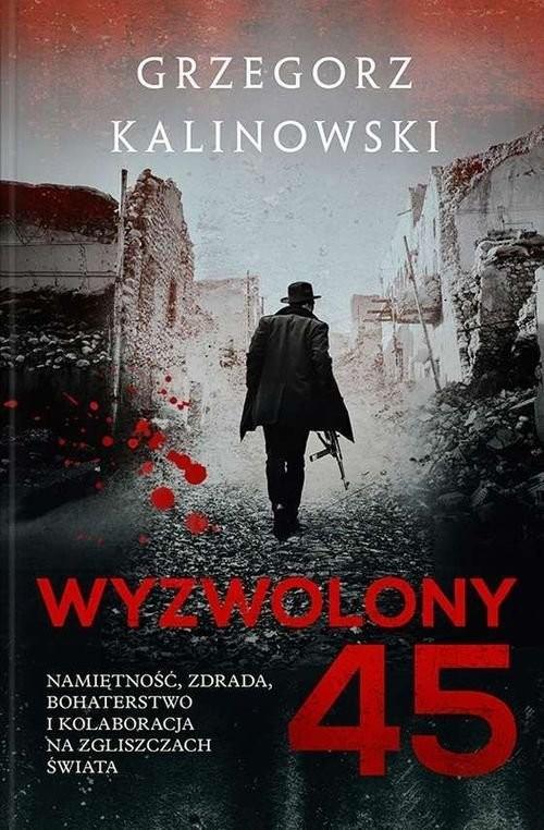 okładka Wyzwolony 45 książka |  | Grzegorz Kalinowski
