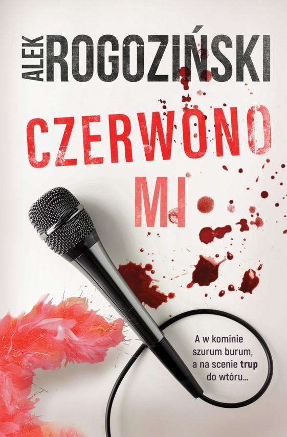 okładka Czerwono mi książka |  | Alek Rogoziński