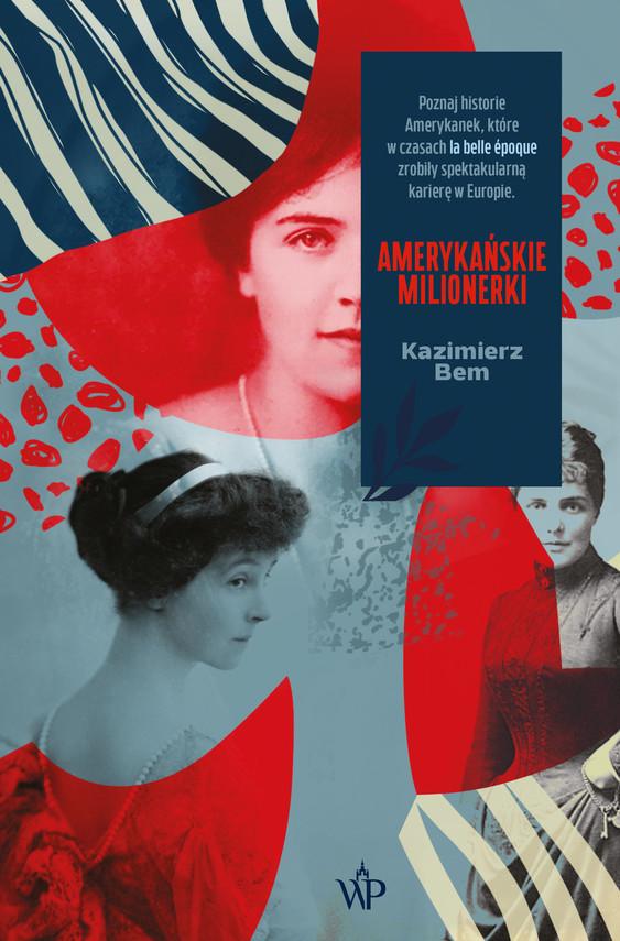okładka Amerykańskie milionerkiebook | epub, mobi | Kazimierz Bem